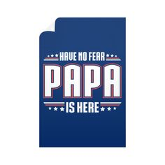 """""""Have No Fear Papa Is Here!"""" Wall Decals"""