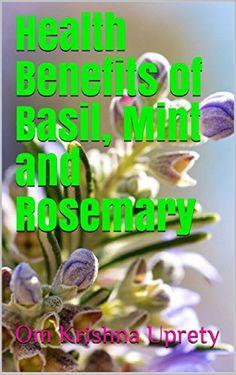 Health Benefits of Basil, Mint and Rosemary by Om Krishna... https://www.amazon.com/dp/B072HZC6ZL/ref=cm_sw_r_pi_dp_x_v3agzbYKGDFHY