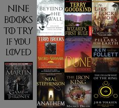9 Books to Try if You Loved Game of Thrones Already know I loved Wizard's First Rule so I gotta check these out!