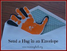 Send a Hug in an Envelope ~ Who wouldn't love a hug in a box?  It's simple and doesn't take up much space!