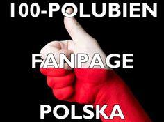 100 POLUBIEN TWOJEGO FANPAGE(POLSKA)
