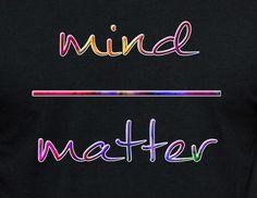 Mind over Matter, $20.00