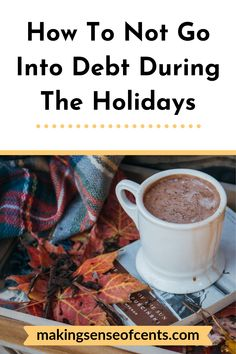 Here& how to make sure you do not go into debt during the holiday season. Budgeting Tips