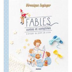 Fables, contes et comptines livre point de croix - Véronique Enginger