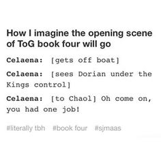 Chaol would be like -.- ...