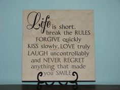 Life is short, Decorative Tile, Plaque, sign, with vinyl quote saying