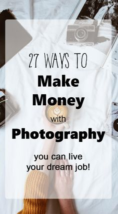 27 Ways to Make Money with Photography - Types of Photography by Bessie Young Photography photographytips photography 852235929470448473