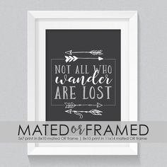 Not All Who Wander Are Lost FRAMED PRINT made by MavisBLUEdesigns Big Box Store, Save Your Money, Can Design, Own Home, Wander, Digital Prints, Lost, Framed Prints, My Love