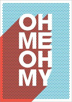 Oh me oh my silkscreen print by James Joyce. It would be my amazing if it said oh my no! Typography Letters, Typography Prints, Graphic Design Typography, Graphic Design Illustration, Retro Graphic Design, Retro Typography, Typographic Poster, Branding, Typographie Inspiration