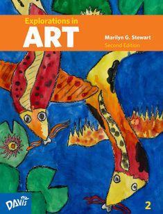 Explorations in Art, Second Edition, Grade 2 #ArtCurriculum #ArtTextbook #ElementaryArt #MarilynStewart