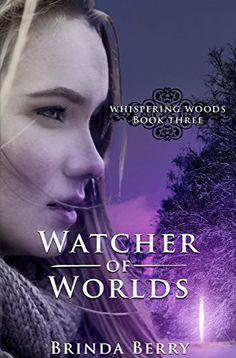 Watcher of Worlds (Whispering Woods Book 3) by Brinda Berry, http://www.amazon.com/dp/B00L6HH3Q0/ref=cm_sw_r_pi_dp_5YFPtb0SHFWEK