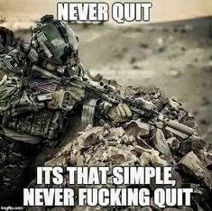 And Stop walking away from things that seem impossible. You may never find another person like the one who wants you in their life already. Military Memes, Military Life, Airsoft Girls, Funeral, Army Quotes, Military Motivation, Warrior Quotes, Badass Quotes, Thoughts