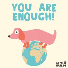 You are enough by apfelhase.de Comic, cartoon, illustration, dachshund, Dackel, motivation, inspiration, quotes