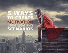 5 Ways to Create Motivation Using eLearning Scenarios  What to learn how you can help your learners get motivated with eLearning scenarios? This post will show you how eLearning scenarios can make a difference.  Learn more here: http://bit.ly/1GQdSRj  #eLearning #eLearningScenarios #eLearningIdeas #eLearningTips