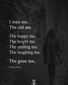 Image may contain: one or more people and night, possible text that says I miss me. The old me. The happy me. The bright me. The smiling me. The laughing me. The gone me. Unknown Author Ö RELATIONSHIP Quotes Deep Feelings, Pain Quotes, Mood Quotes, Quotes On Loneliness, Emotion Quotes, Status Quotes, Quotes Positive, Morning Quotes, Sad Girl Quotes