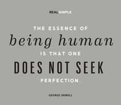 So true...humans will never achieve perfection...only one Man did, and He was hung on a cross to die...but He showed them...He came back to Life and Lives Forever!