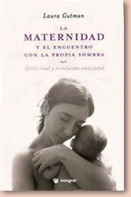 """Laura Gutman- """"La maternidad, un encuentro con tu propia sombra-"""