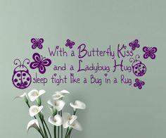 Nursery Wall Decal ~ With a Butterfly Kiss and a Ladybug Hug, Sleep Tight like a Bug in a Rug