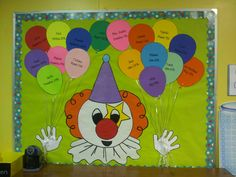 Birthday board- I drew the clown out of colored bulletin board paper and printed student names and birthdays onto a balloon template on colored cardstock and added curly ribbon.. Bright and cheery!!