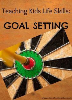 Teaching Kids Life Skills: Goal Setting @Education Possible setting goals, goal setting #goals #motivation