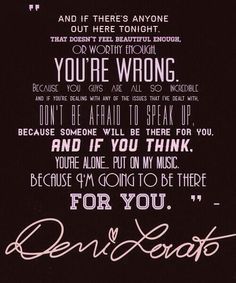 Demi Lovato quote! I love her and I always do this...because demi has gone thru more then u can imagine and she's still going on strong!
