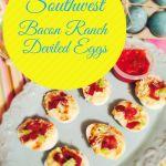 Southwest Bacon Ranch Deviled Eggs