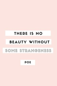 Edgar Allen Poe Quote: There is no beauty without some strangeness.
