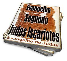 Evangelho Segundo Judas Iscariotes - E-BOOK :: Serginho-sucesso