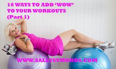 16 Ways to Add Wow to Your Workouts (part 1)