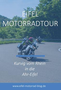 Eifel Motorradtour: Kurvig vom Rhein in die Ahr-Eifel Die Eifel, Reisen In Europa, Tours, Biker, Motorcycles, Movies, Movie Posters, Blog, Travel
