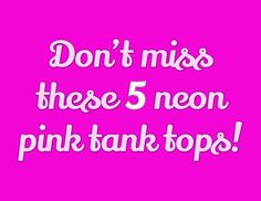 Don't miss these 5 neon pink tank tops! Neon Top, Tank Tops, Pink, Halter Tops, Hot Pink, Pink Hair, Crop Tank