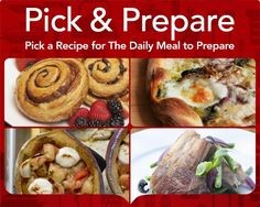 Pick a Recipe for The Daily Meal to Prepare