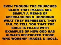 Still today there are too many who call themselves Christian but do not follow the Jewish rabbi Jeshua and worship him as their god plus having graven images of him and other human beings in front they bow down.
