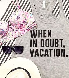 yes. 'when in doubt, vacation.' tank