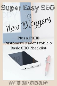 Super Easy SEO for New Bloggers | There Once Was This Girl