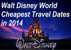 Cheapest Time to Take a Walt Disney World vacation in 2014