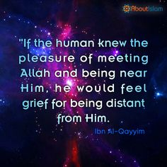 If we near the pleasure of being near Allah, we would feel grief from being away from Him. #Allah #Islamic #Faith