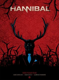 "Unofficial poster for NBC TV series ""Hannibal"" Hannibal Season 1, Hannibal Tv Show, Nbc Tv, Makes Me Wonder, Hugh Dancy, Breath Of Fresh Air, Poster Wall, Season 3, Tv Series"