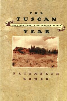 The Tuscan Year: Life and Food in an Italian Valley  A culinary vacation on a frattoria.