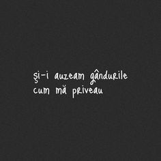 Auzeam cum mă priveau Favorite Quotes, Best Quotes, Motivational Quotes, Inspirational Quotes, Let Me Down, Secret Quotes, My Notebook, Sweet Nothings, Just Me