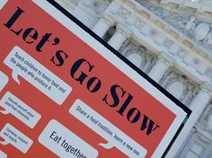 Slow food movement, learn about it! You'll be glad you did!