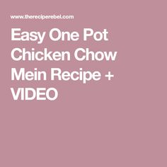 Easy One Pot Chicken Chow Mein Recipe + VIDEO