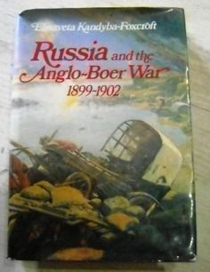 RUSSIA AND THE ANGLO BOER WAR 1899-1902
