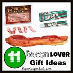 11 Bacon Lover Gift Ideas - gotta love these! http://www.supercouponlady.com/bacon-lover-gift-ideas/
