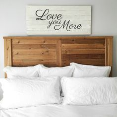 Love you More | Master bedroom | Huge Wall Art | Painted Reclaimed Wood Sign | Romantic Sign | Marriage | Master Decor | Sign Above Bed |