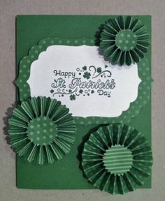 handmade card: Happy St. Patrick's Day! by corgidusty ... rosettes ... sentiment ... dark greens and white ...