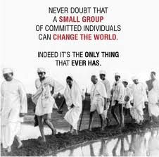 """""""Never doubt that a small group of committed individuals can change the world. Indeed it's the only thing that ever has"""" #gandhi #quote"""