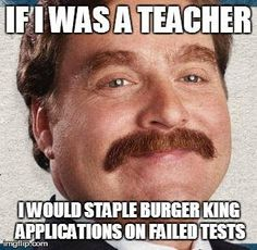 Good one! There are many reasons why I could never make it as a teacher. Mostly because I am brutally honest to a fault.