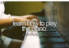 I want a piano in my house. But a piano is so big. There's no room for that.