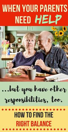 When Your Aging Parents Need Help: If you have other responsibilities, how do you balance their needs?
